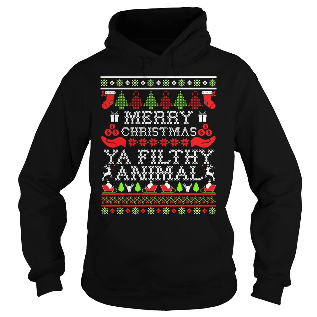 Merry Christmas ya filthy animal ugly Hoodie