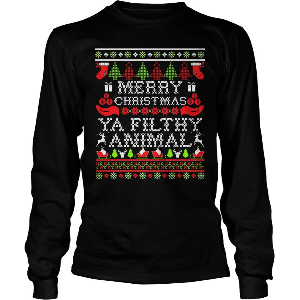 Merry Christmas ya filthy animal ugly Longsleeve tee