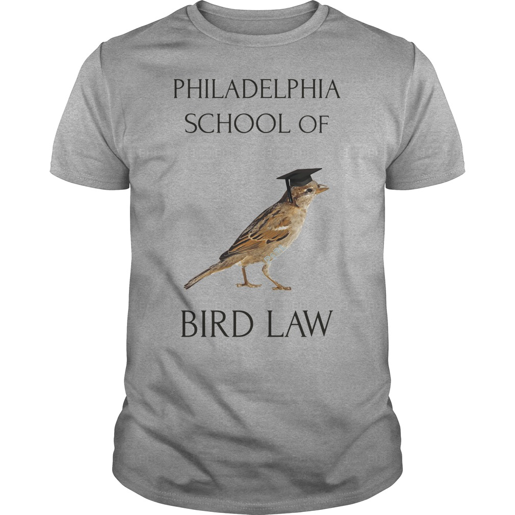Philadelphia school bird law shirt