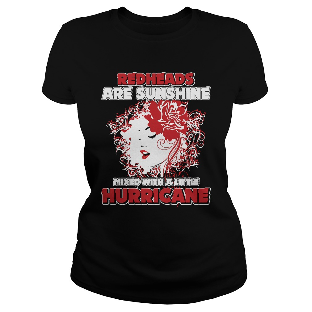 Redheads are Sunshine mixed with a little Hurricane girl shirt
