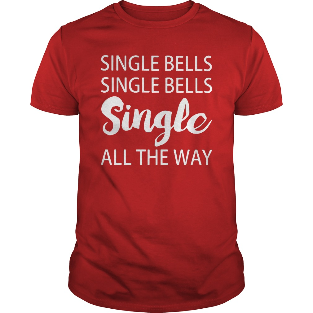Singer bells singerbells single all the way shirt