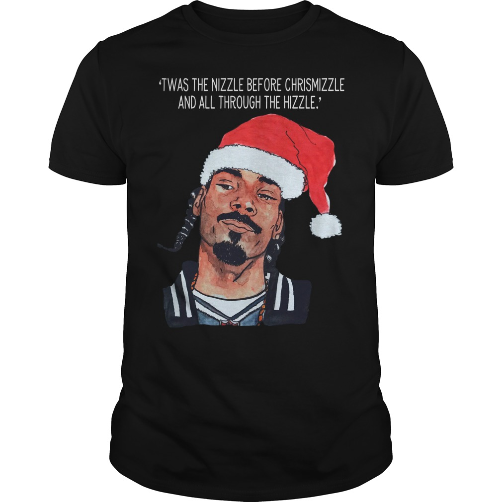 Snoop Dogg twas the nizzle before Christmizzle guys shirt
