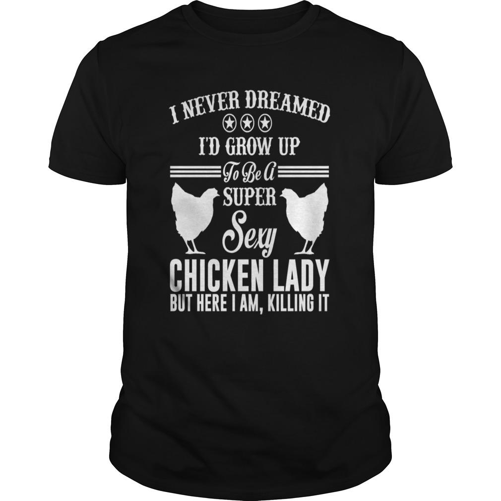 Super sexy chiken lady shirt