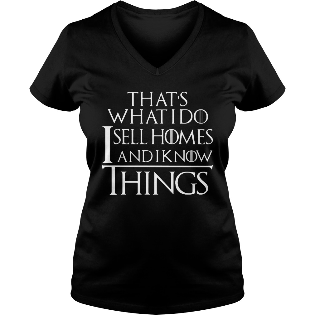 That 39 s what i do sell homes and i know things shirt for Where can i sell t shirts