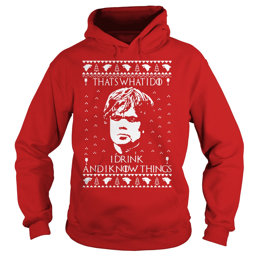 Tyrion lannister I drink and I know things ugly Christmas Hoodie