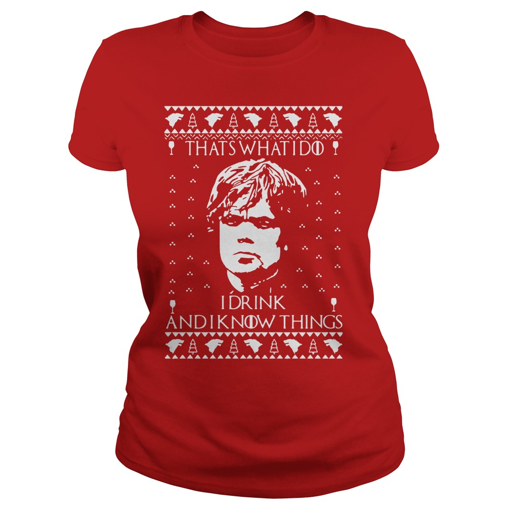 Tyrion lannister I drink and I know things ugly Christmas Ladies tee