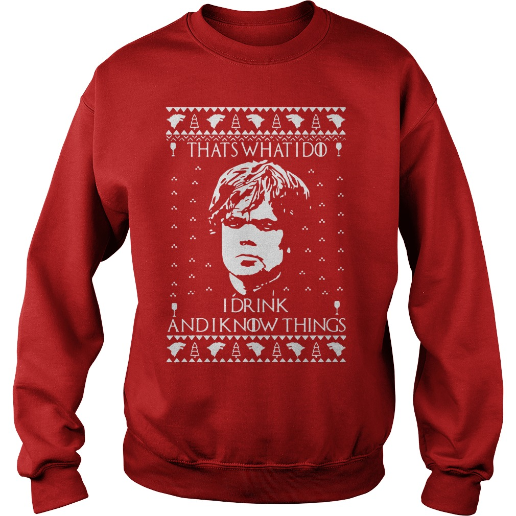 Tyrion lannister I drink and I know things ugly Christmas sweater