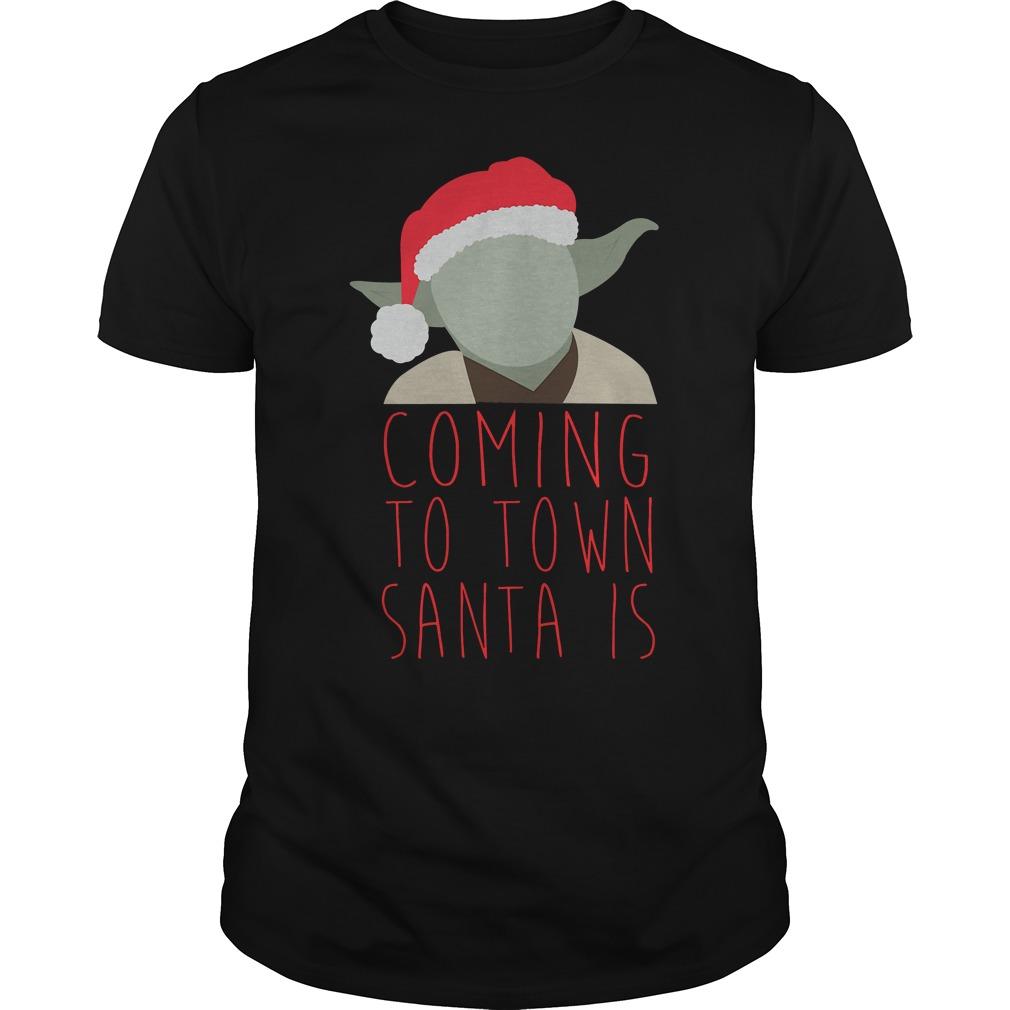 Yoda Claus coming to town Santa is Christmas Guys shirt