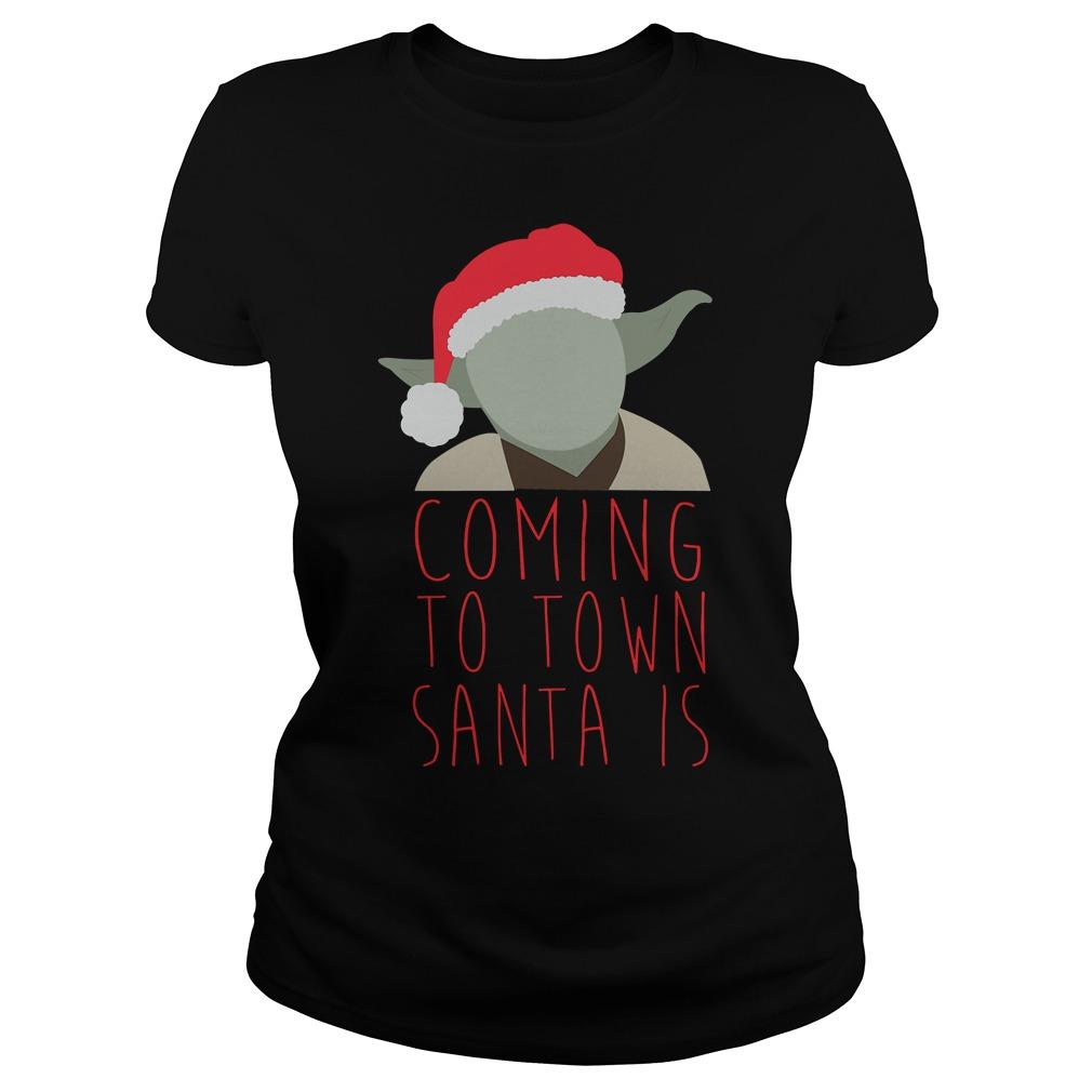 Yoda Claus coming to town Santa is Christmas Ladies tee