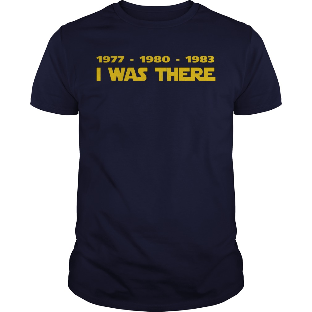 1977 1980 1983 I was there shirt