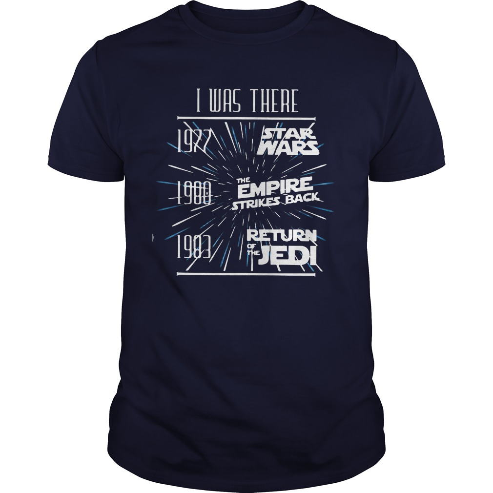 I was there 1997 Star war 1980 the Empire strikes back and 1983 return of the Jedi shirt
