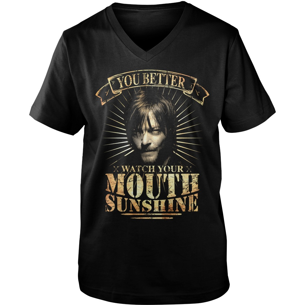 You better watch your mouth sunshine V-neck t-shirt