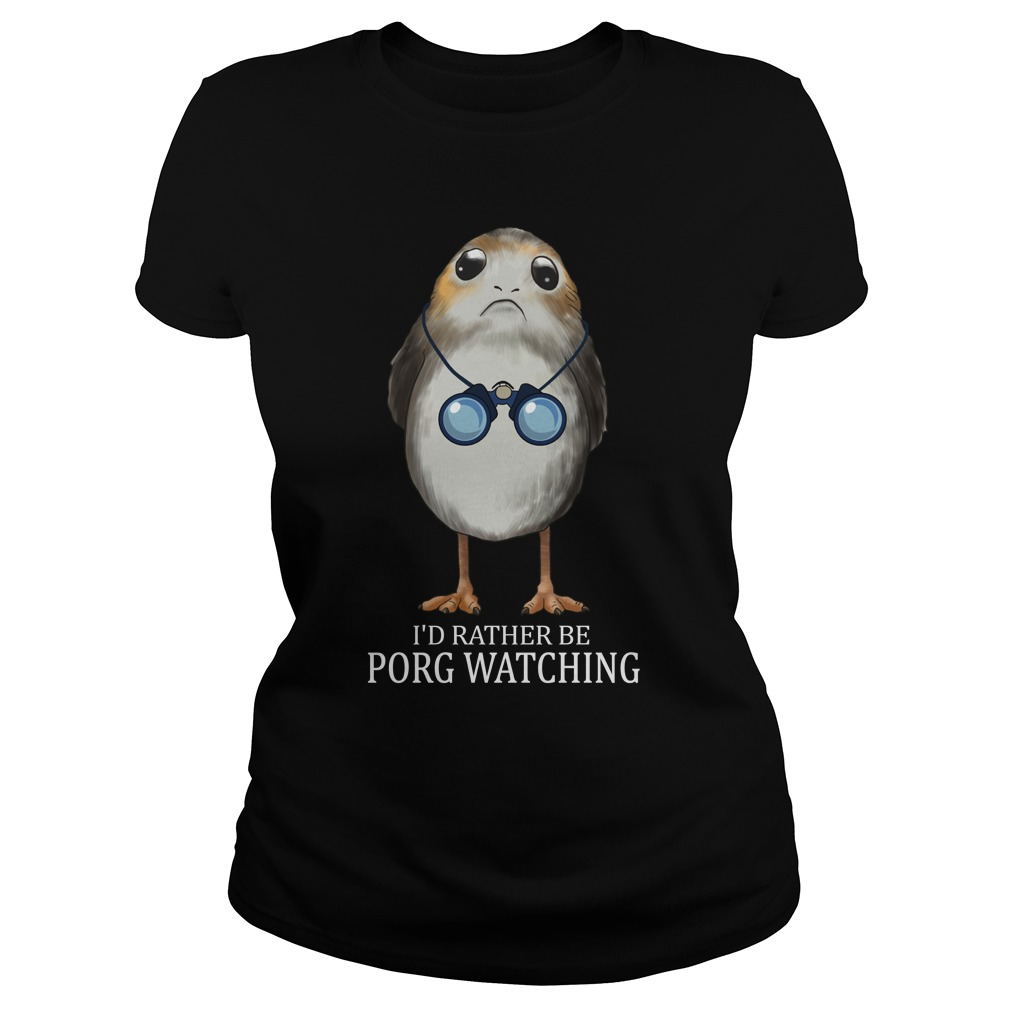 Bird watching- I'd rather be Porg watching Ladies tee