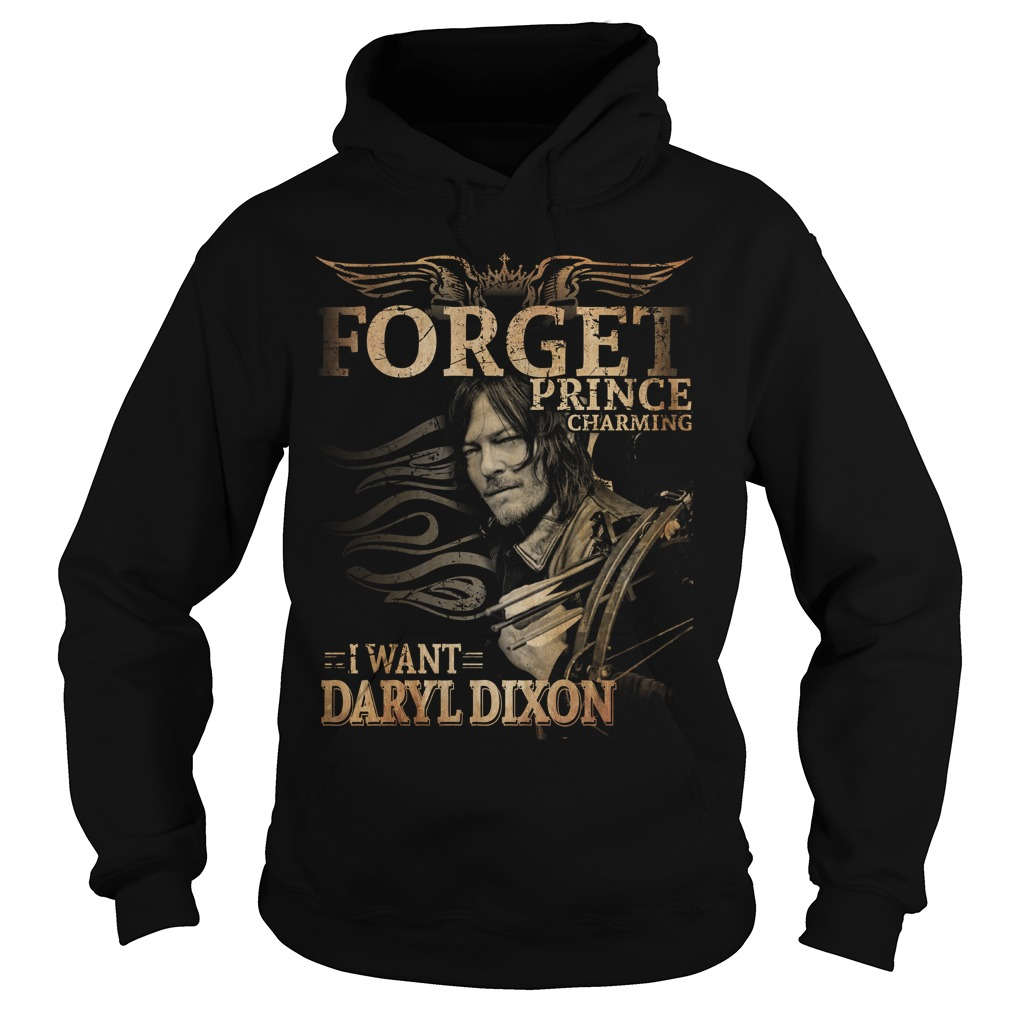 Forget prince charming I want Daryl Dixon Hoodie