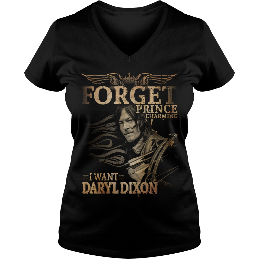 Forget prince charming I want Daryl Dixon V-neck t-shirt