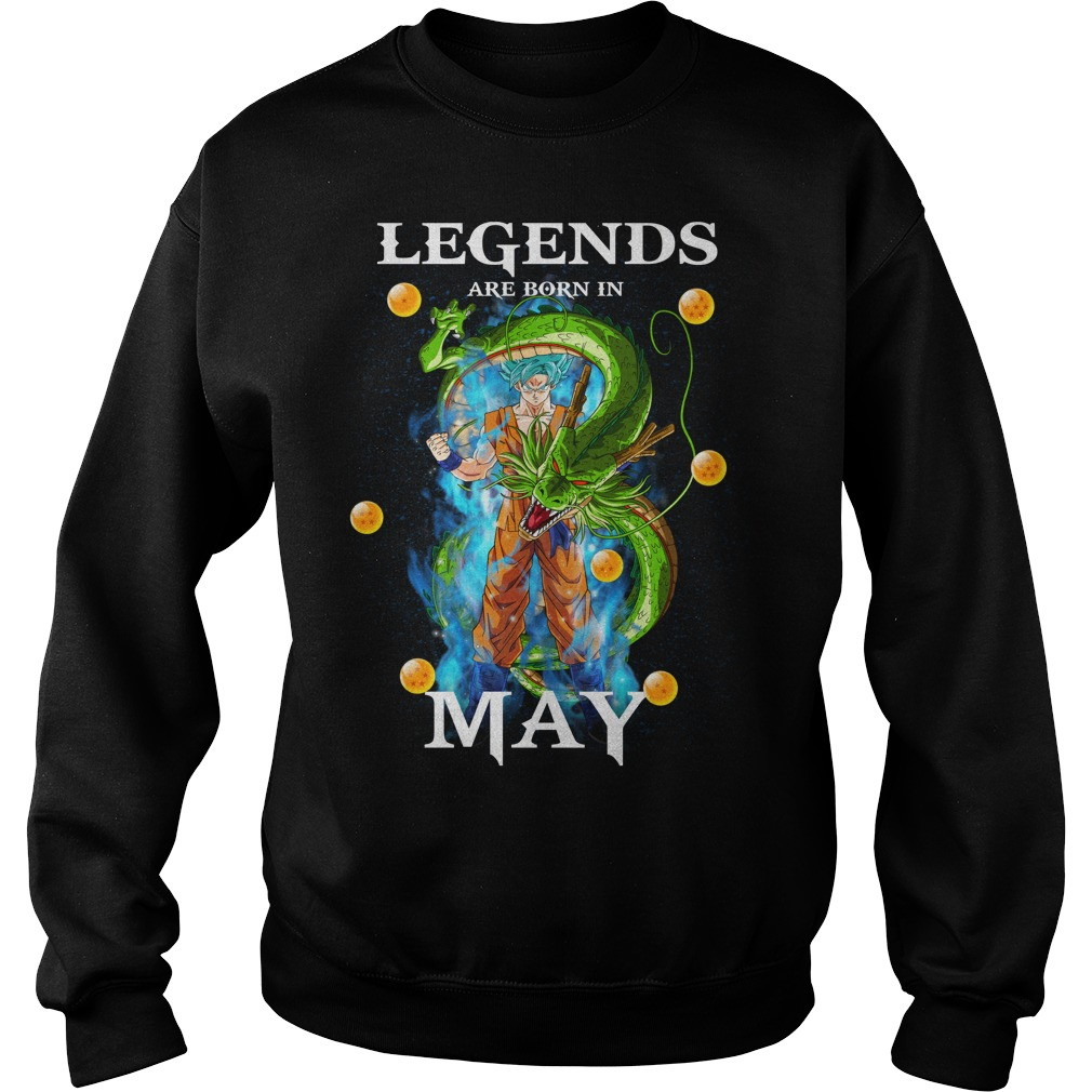 Goku Legends are born in may Sweater