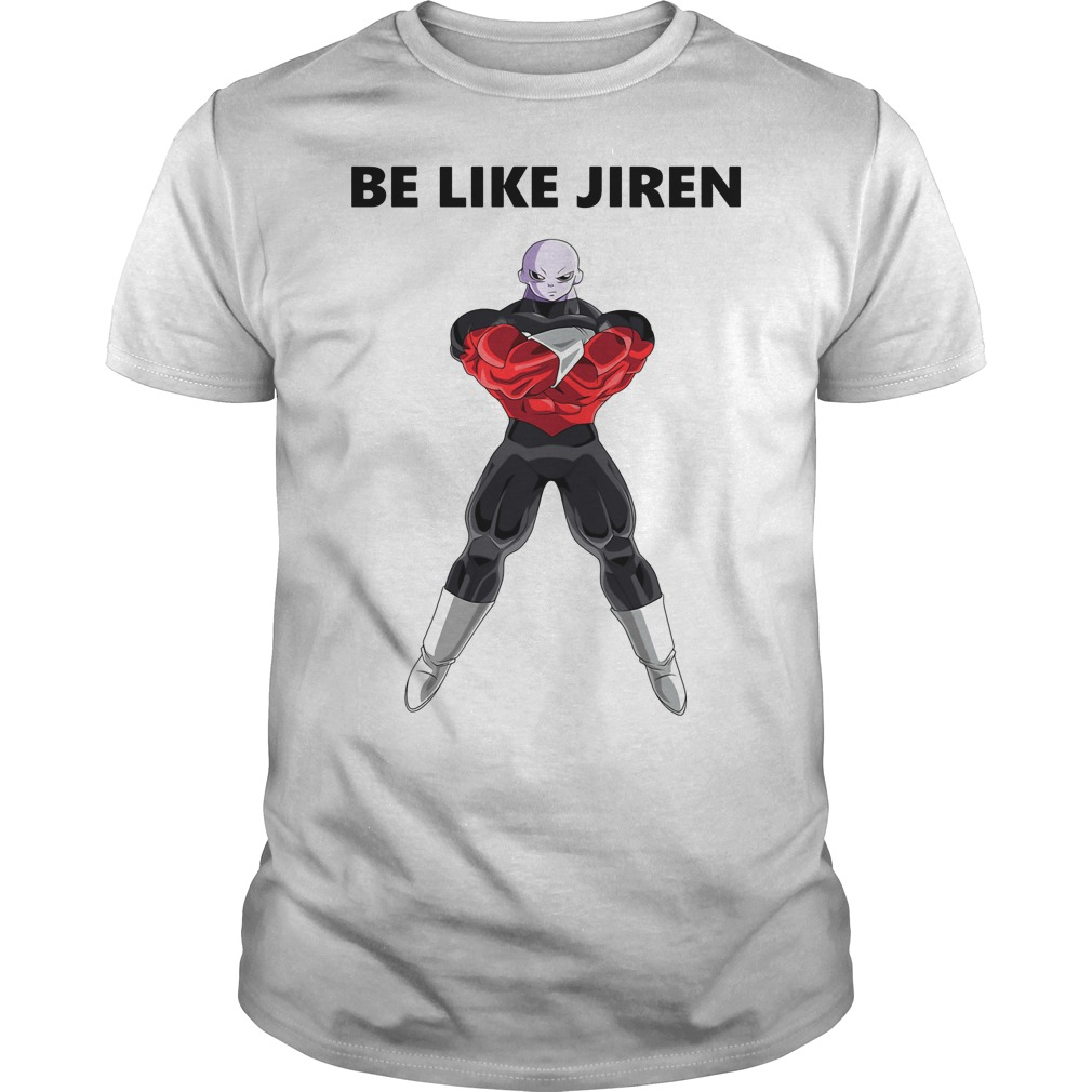 Be like Jiren shirt