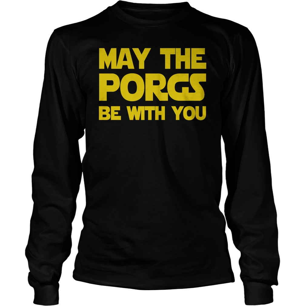 May the Porgs be with you Longsleeve tee