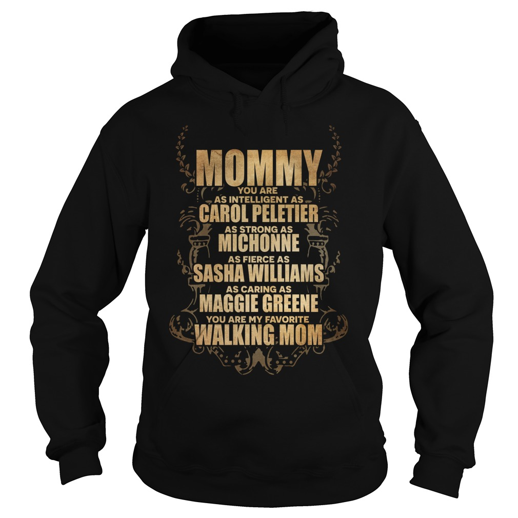 Mommy you are as intelligent as carol peletier Hoodie