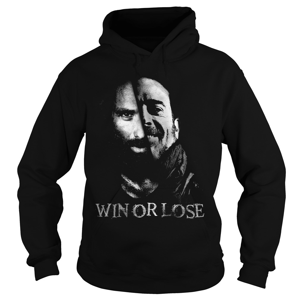 Rick vs Negan - Win or lose Hoodie