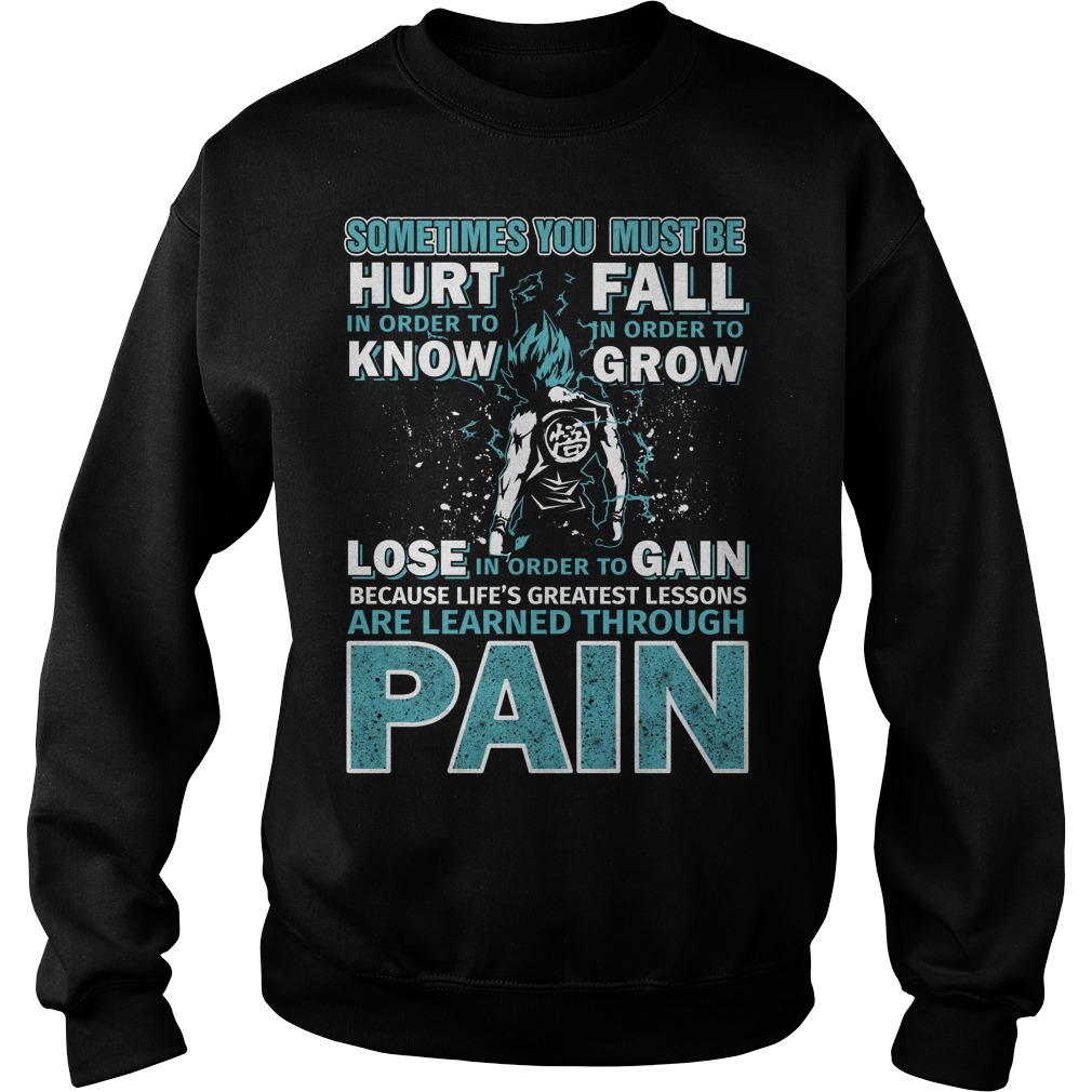 Sometimes You must be hurt In order to – Super Saiyan Sweater
