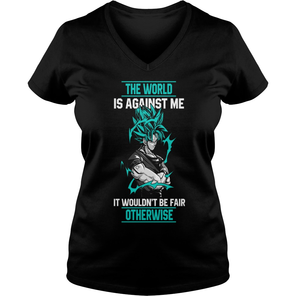 Super Saiyan the world is against me it wouldn't be fair otherwise V-neck t-shirt