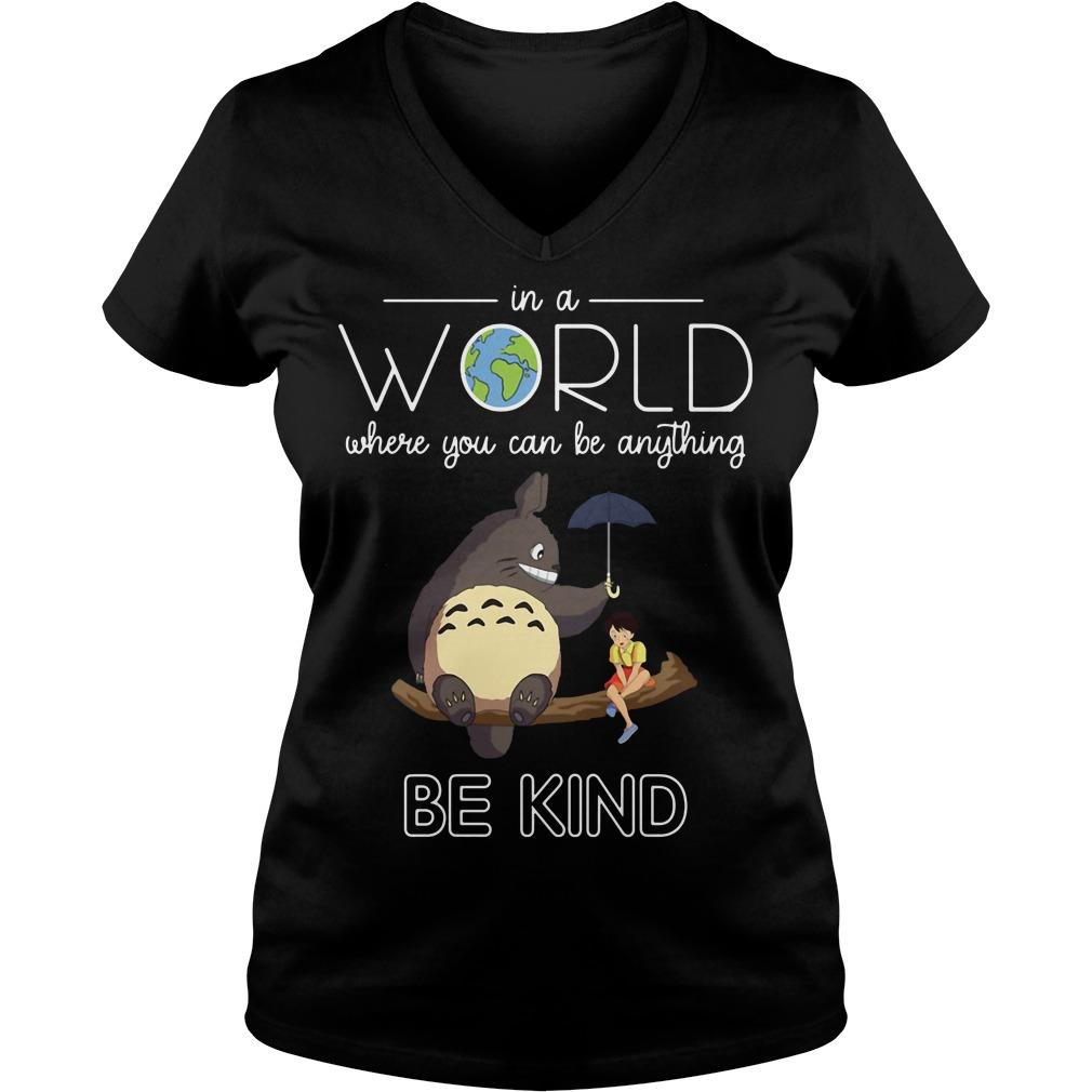Totoro in aworld where you can be anything be kind V-neck t-shirt