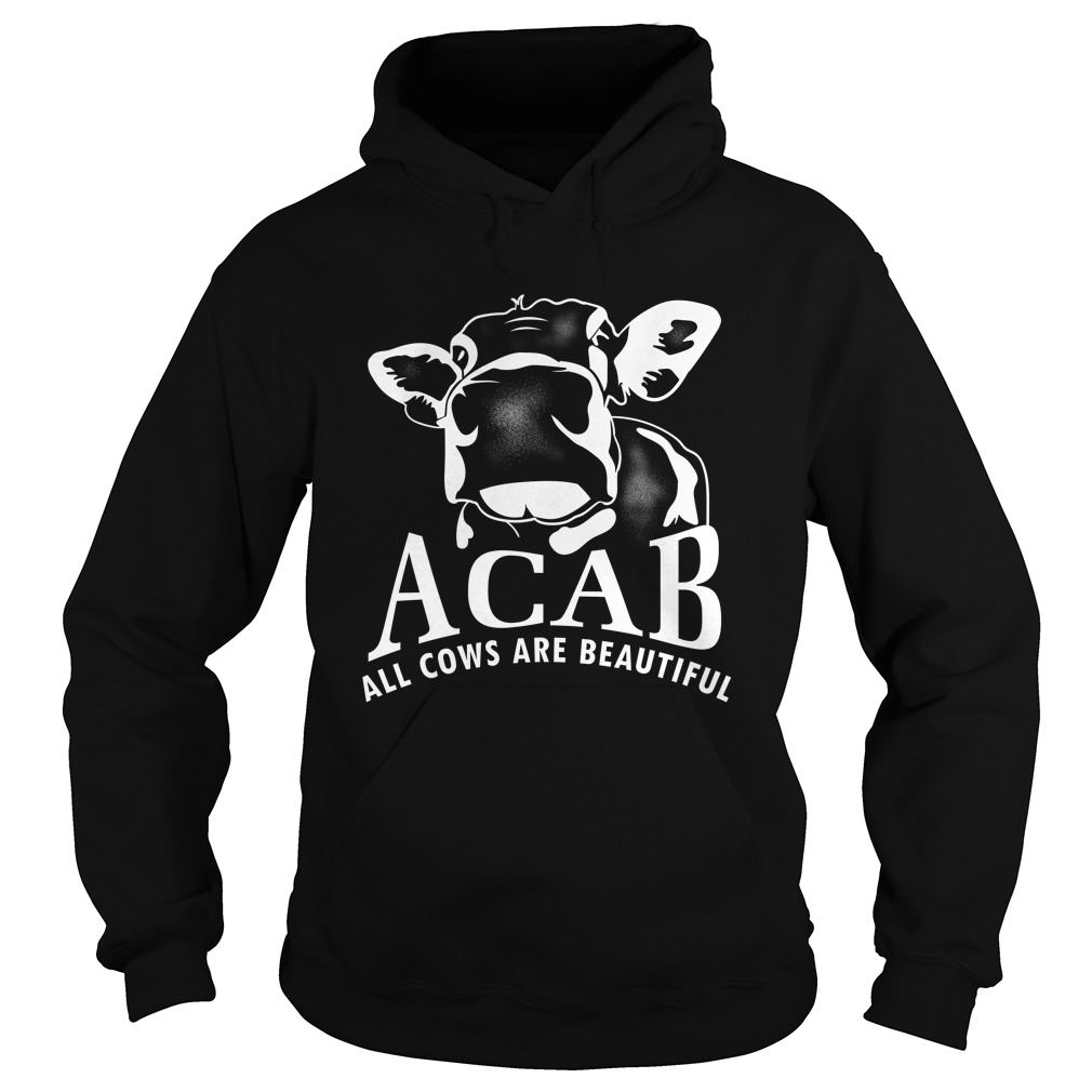 Acab all cows are beautiful Hoodie