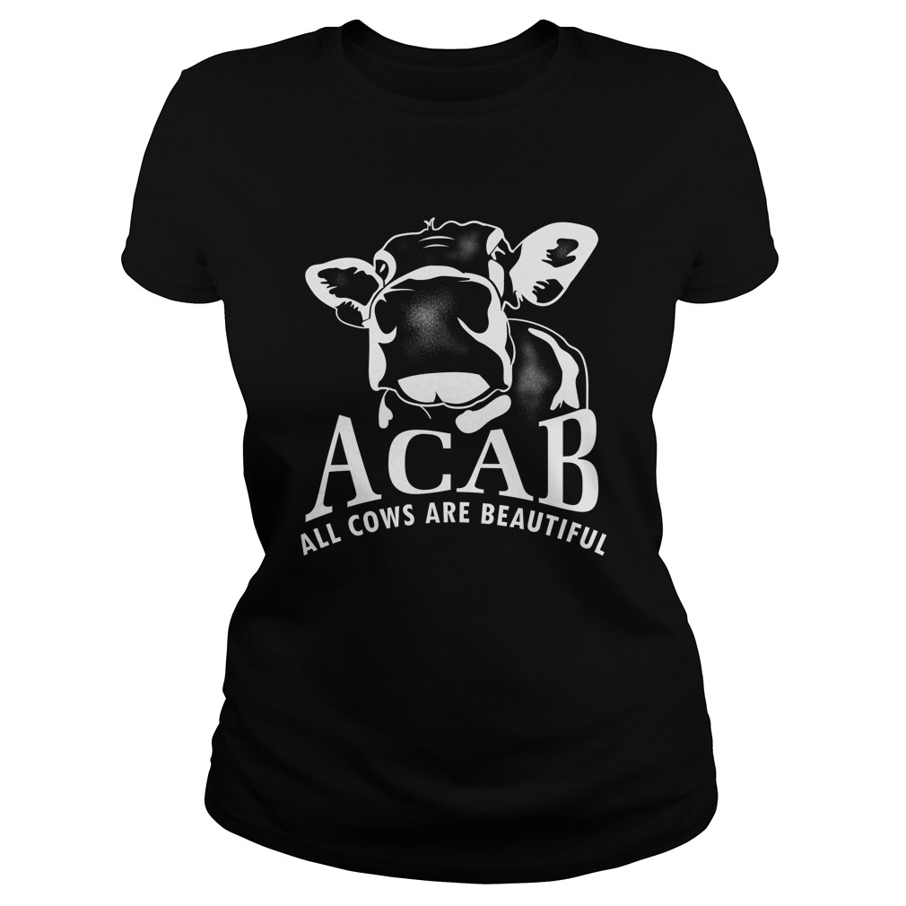 Acab all cows are beautiful Ladies tee
