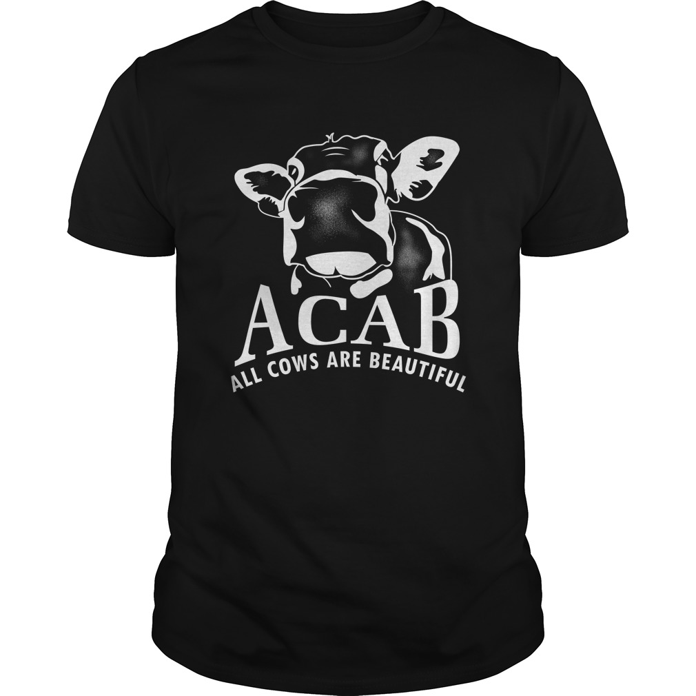 Acab all cows are beautiful shirt