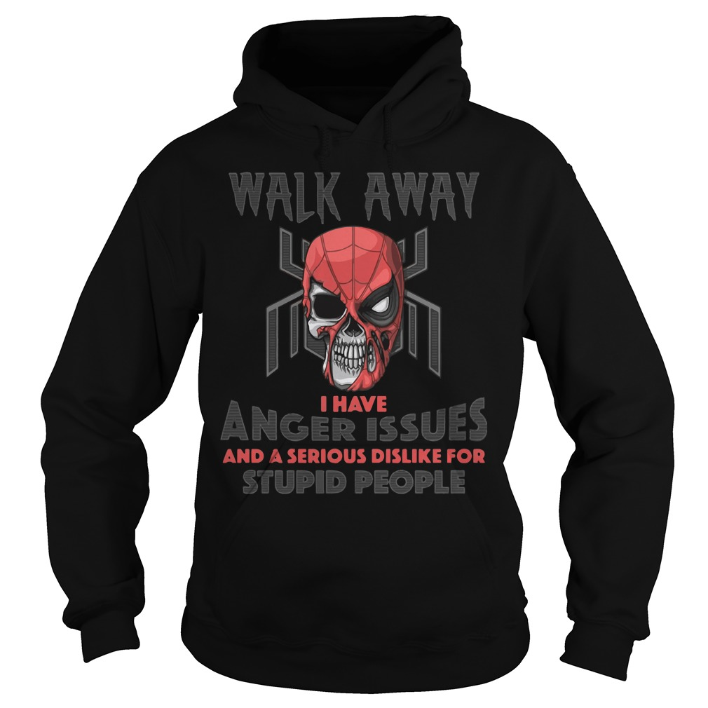 Best Spider man walk away I have anger issues stupid people Hoodie