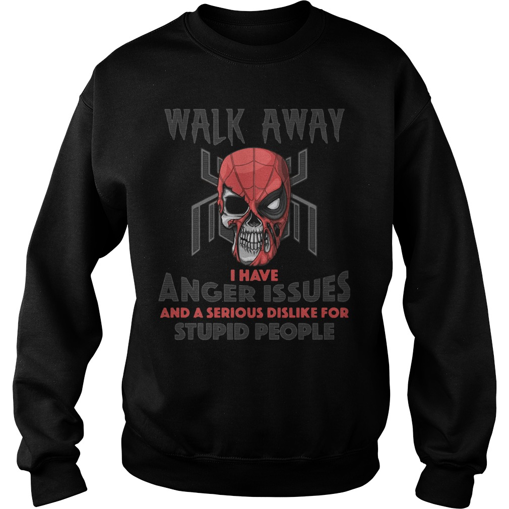 Best Spider man walk away I have anger issues stupid people Sweater