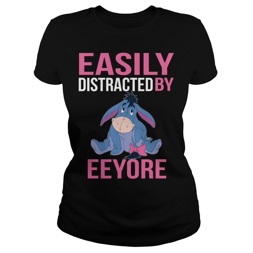 Easily distracted by Eeyore Ladies tee