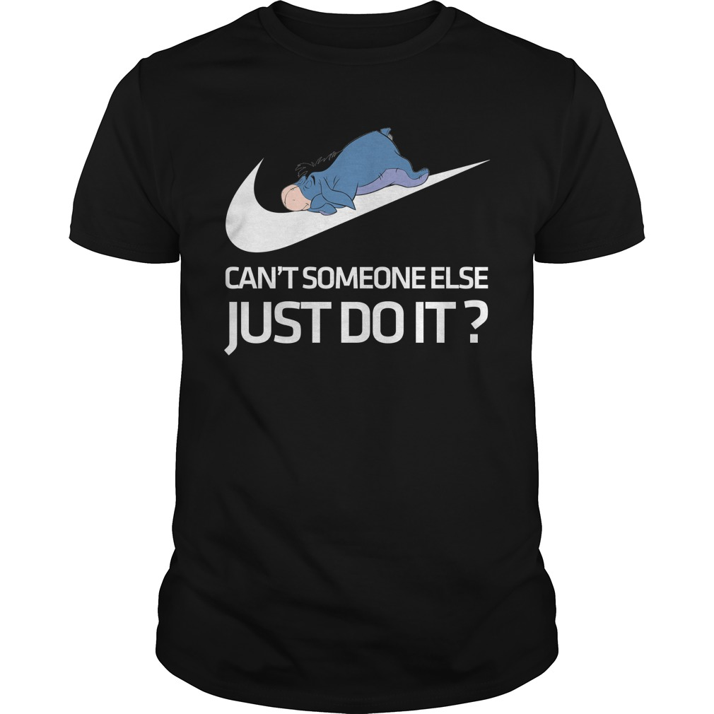 Eeyore Can't someone else just do it shirt
