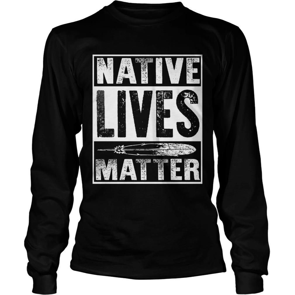 Native lives matter Longsleeve tee