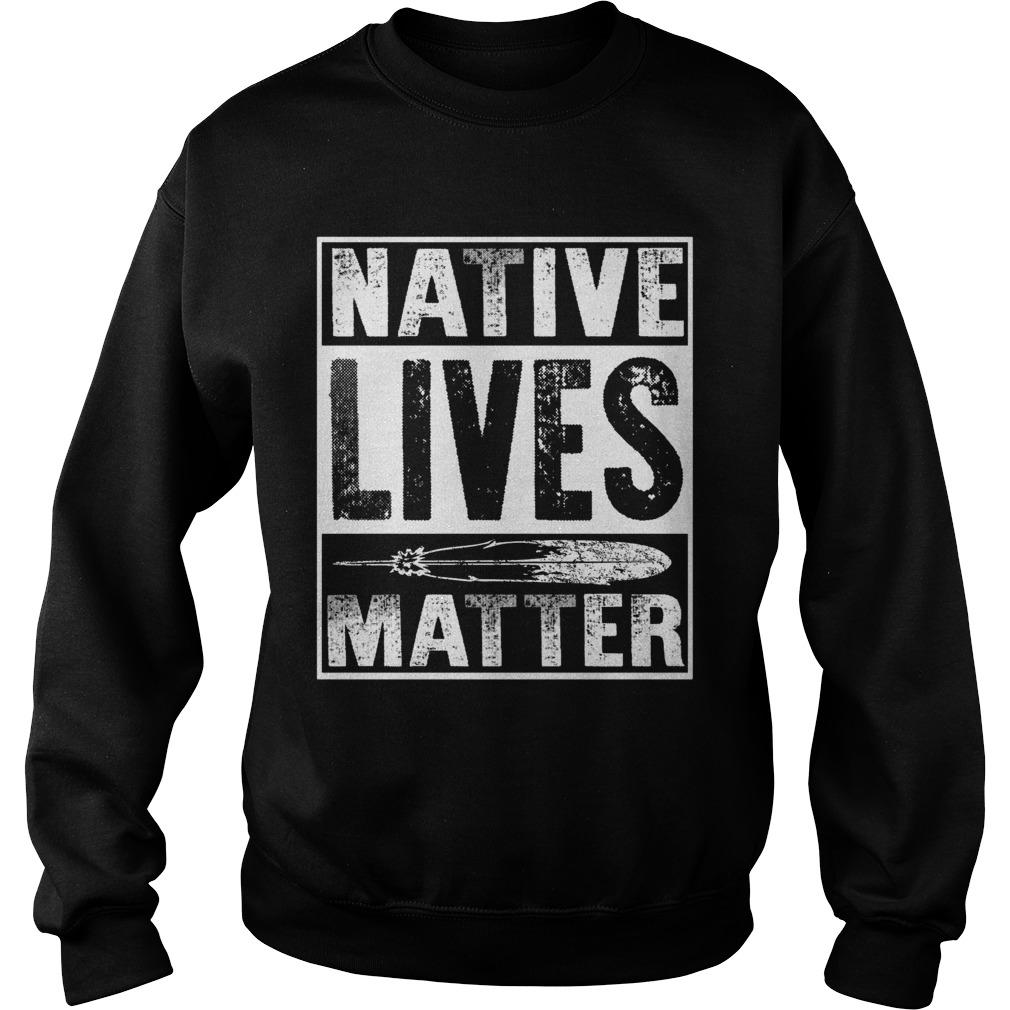 Native lives matter Sweater