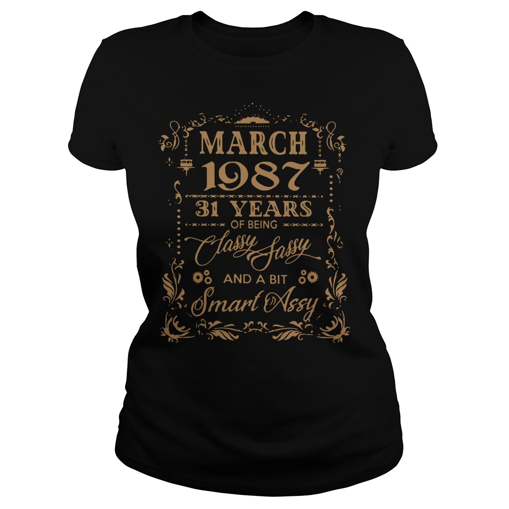 Official March 1987 31 years of being classy sassy and a bit smart assy Ladies tee