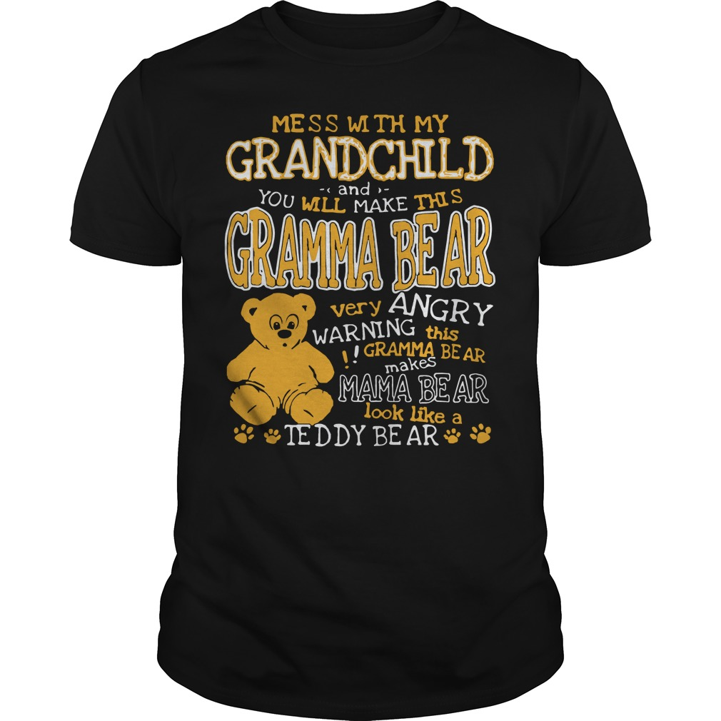 Official Mess with my Grandchild and you will make this gramma bear shirt