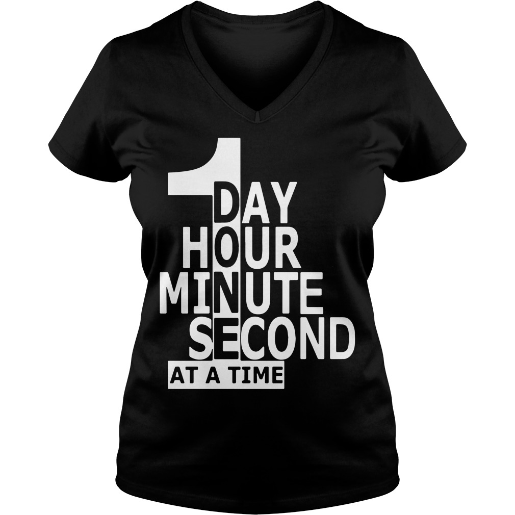 Official one day hour minute second at a time shirt for One hour t shirts