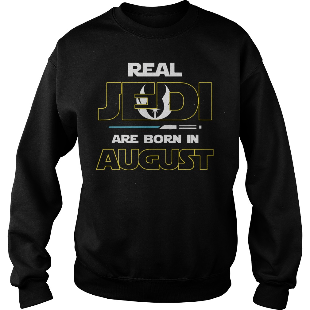 Official Real jedi are born in August Sweater