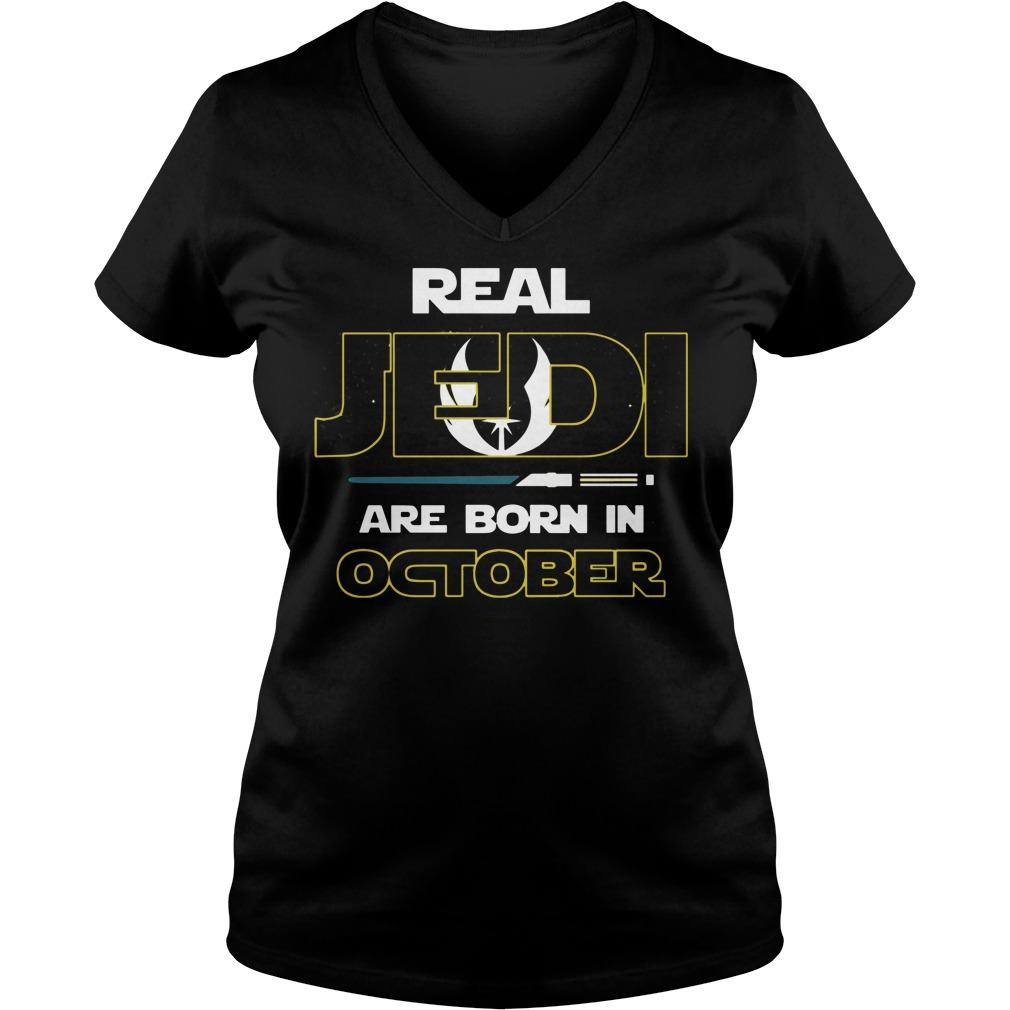 Official Real jedi are born in October V-neck t-shirt