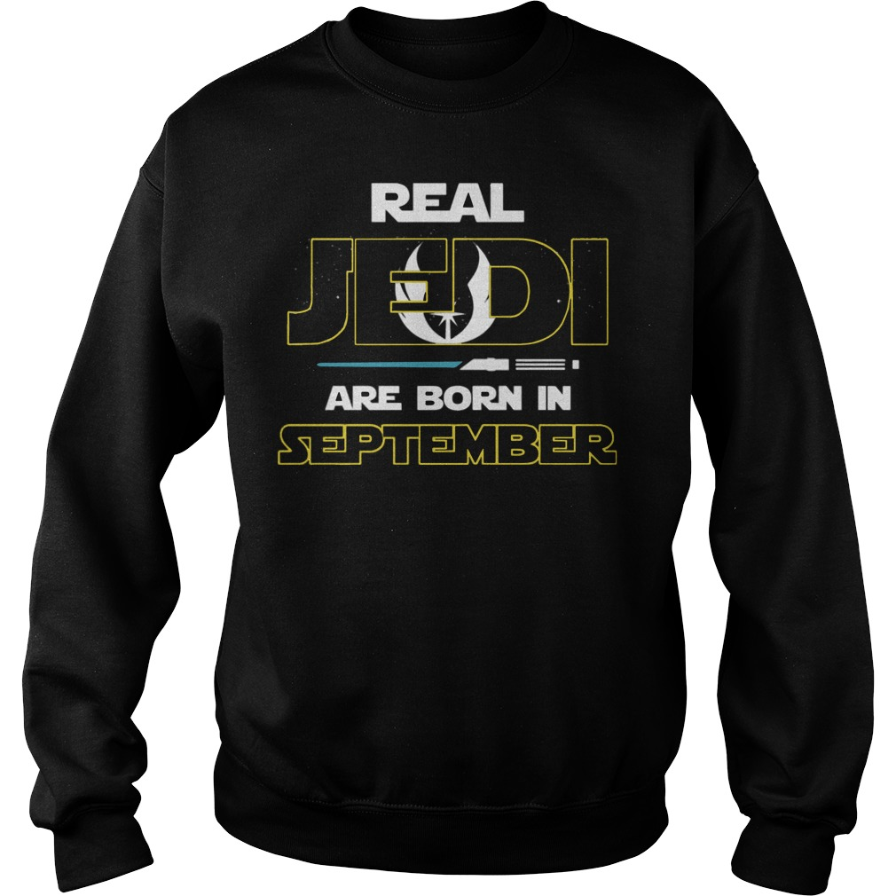 Official Real jedi are born in September Sweater
