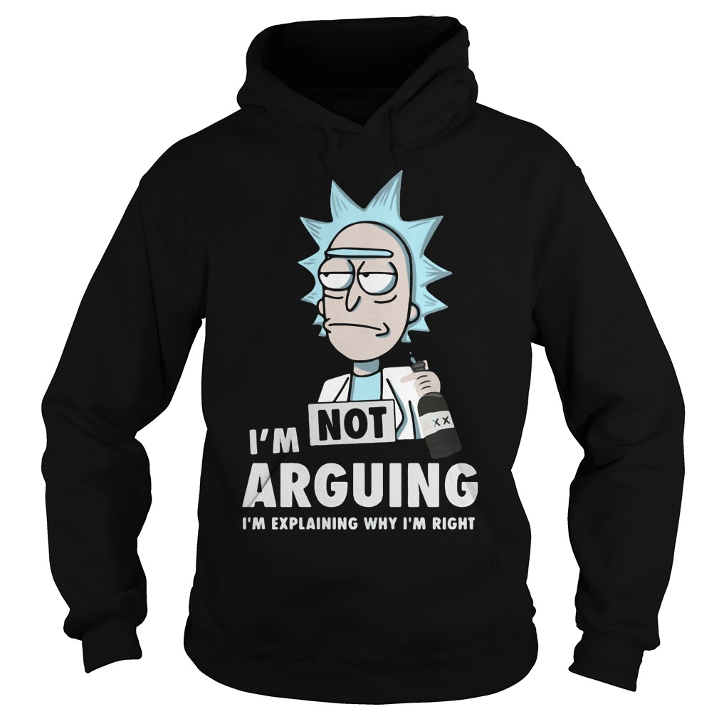 Official Rick and Morty I'm not arguing I'm explaining why I'm right Hoodie