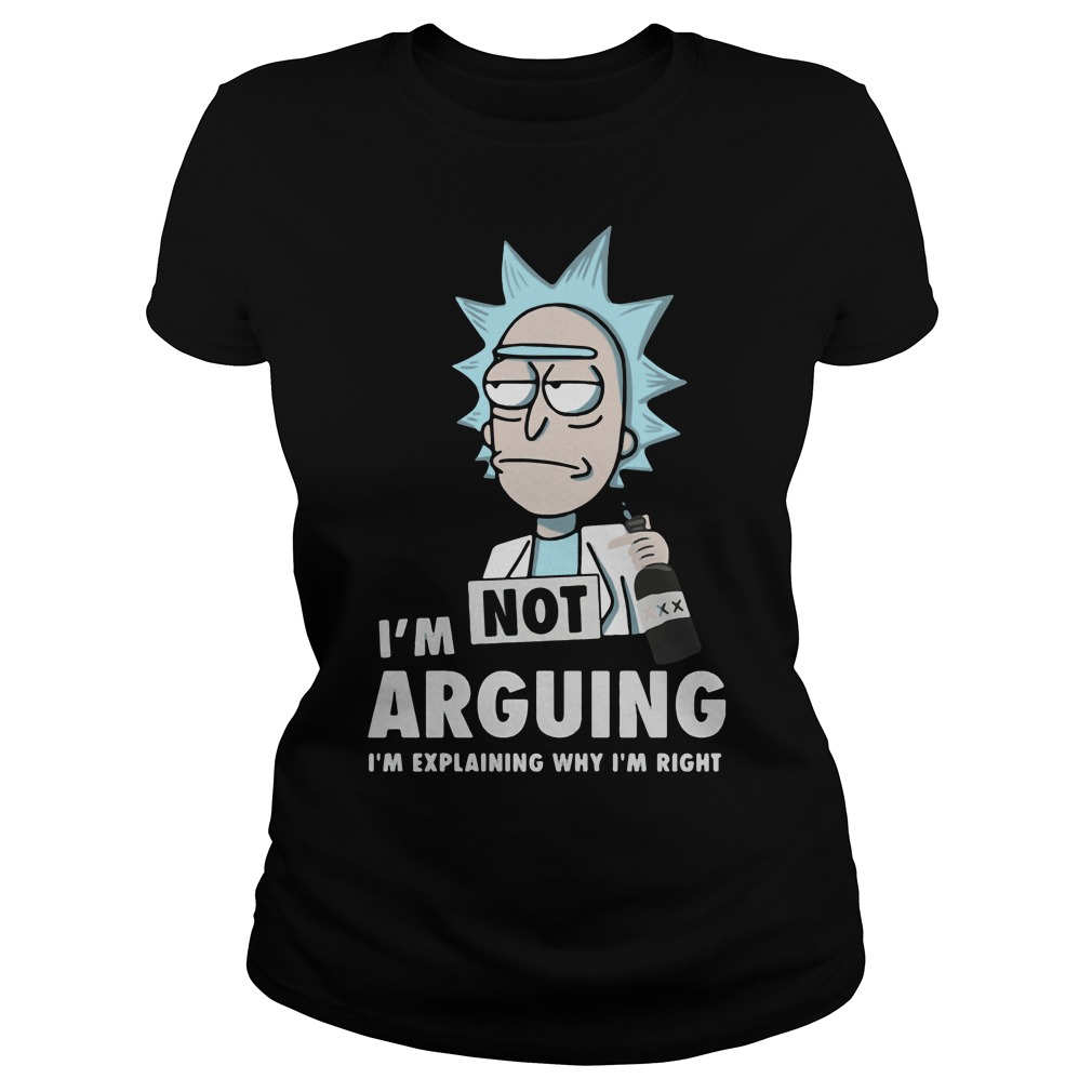 Official Rick and Morty I'm not arguing I'm explaining why I'm right Ladies tee