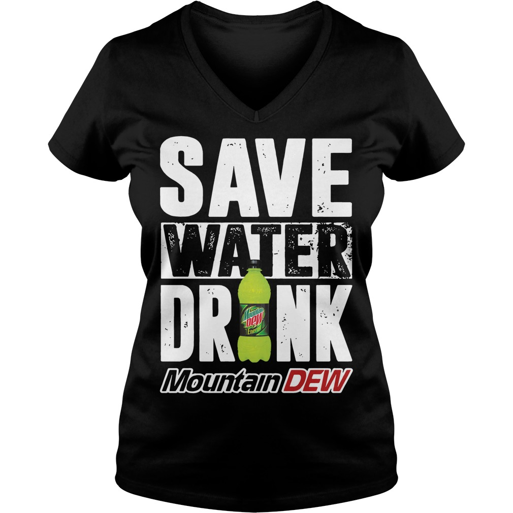 Official Save water drink mountain dew V-neck t-shirt