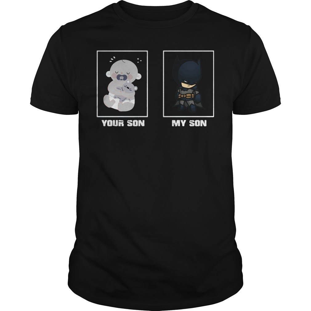 Official Your son my son baby and batman shirt