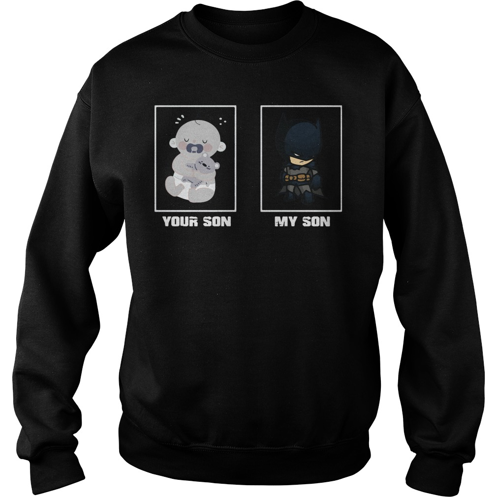 Official Your son my son baby and batman Sweater