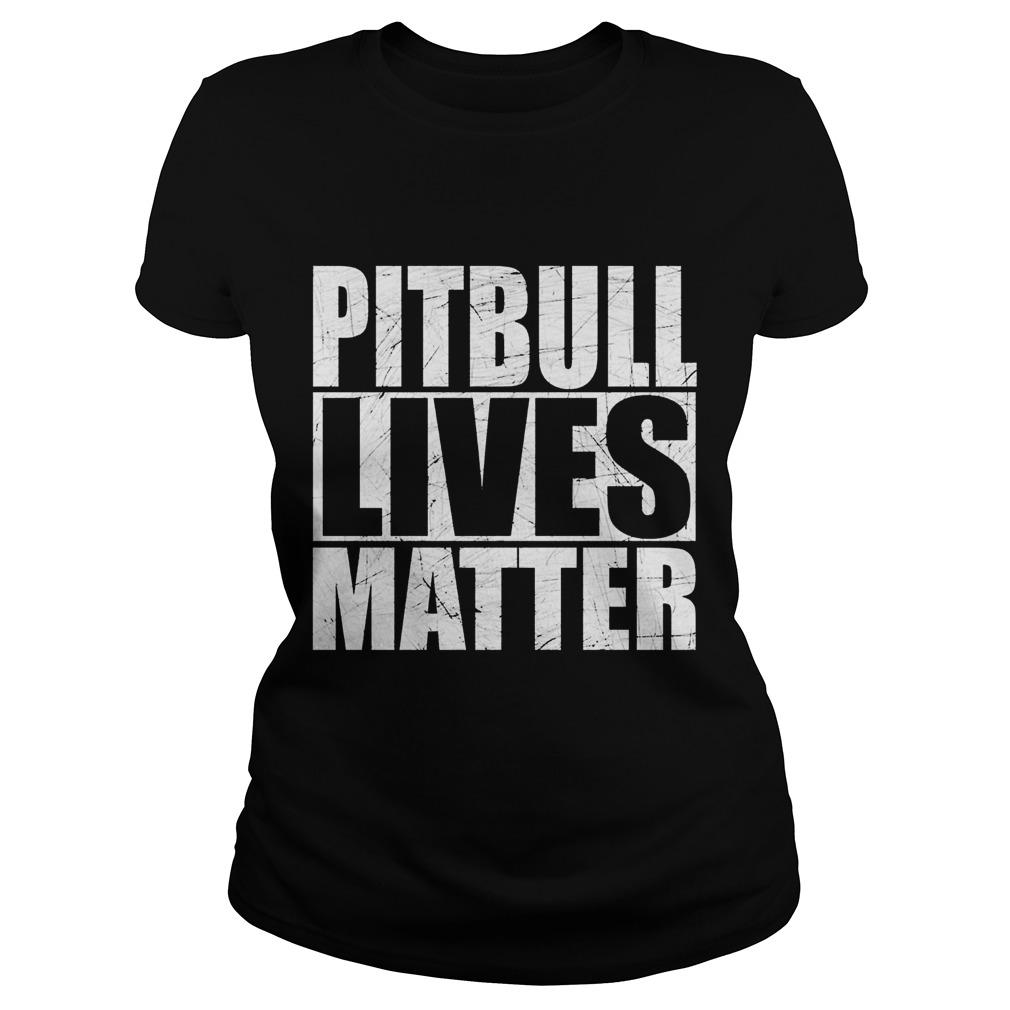 Pitbull lives matter Ladies tee