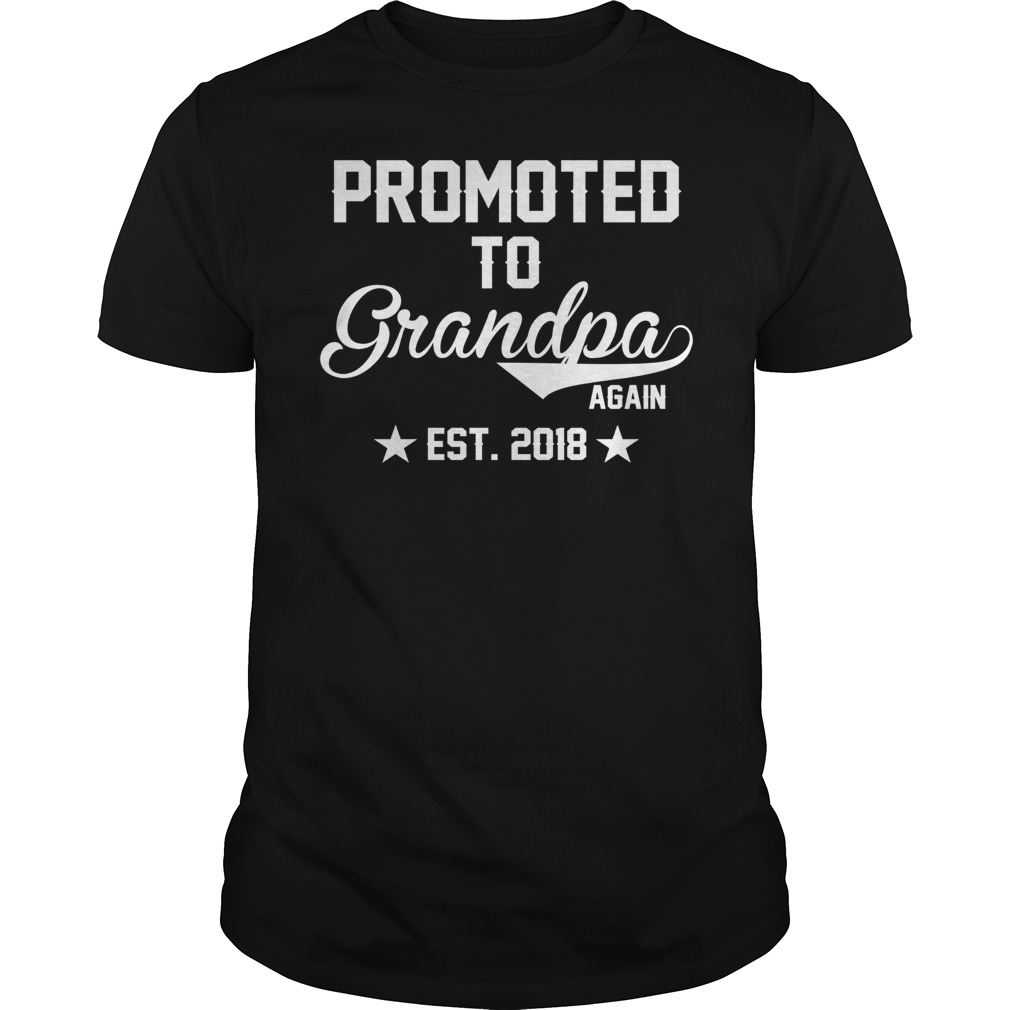 Promoted to grandpa again 2018 shirt