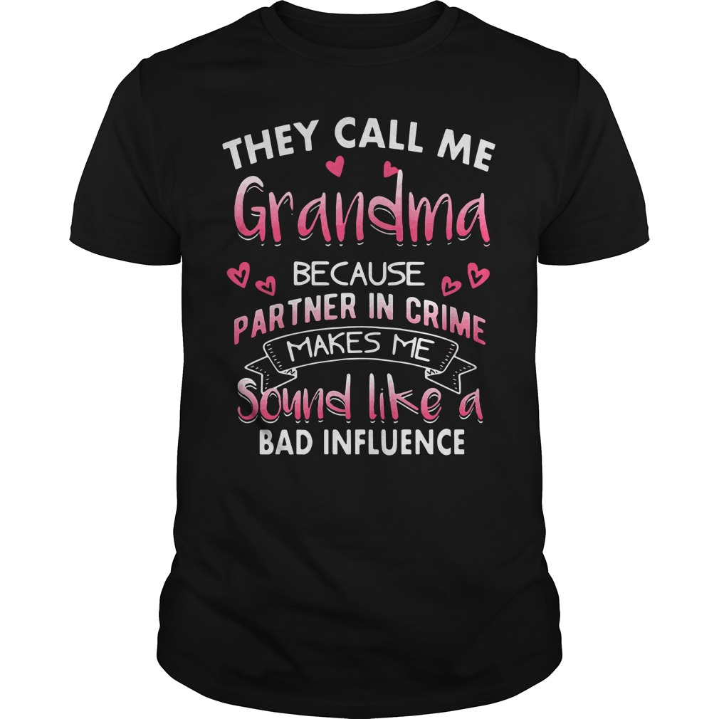 They call me grandpa because partner in crime Guys shirt
